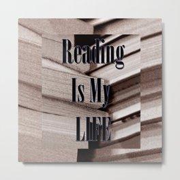 Reading Is My Life Metal Print