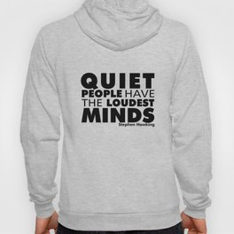 Quiet People have the Loudest Minds | Typography Introvert Quotes White Version Hoody