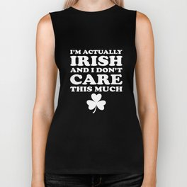 I'm Actually Irish And Dont Care Much St Patricks Biker Tank