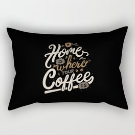Home is where you coffee is Rectangular Pillow
