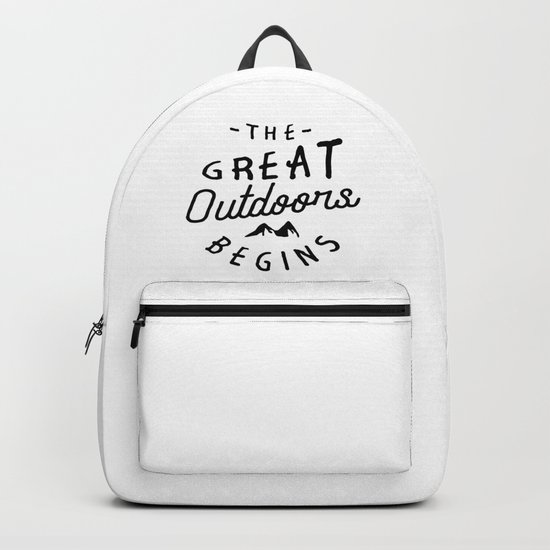 The great outdoors begins Backpack