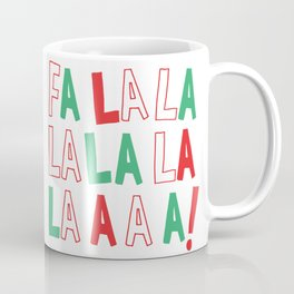 FA LA LA LA LA CHRISTMAS Coffee Mug