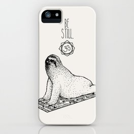 Sloth Be Still iPhone Case