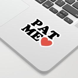 PAT ME <3 Sticker