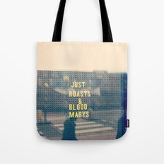 Just Roasts & Bloody Marys Tote Bag