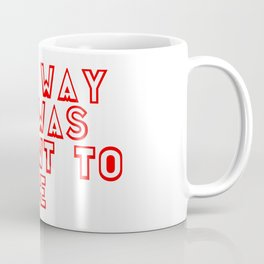 The way it was meant to be Coffee Mug