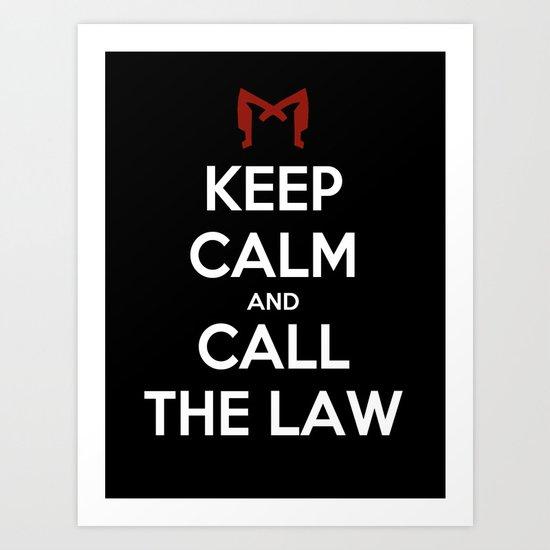 Keep Calm and Call the Law Art Print