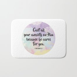 Cast all your anxiety on Him because he cares for you. 1 Peter 5:7 Bath Mat