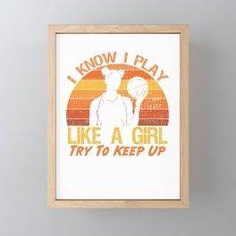 Funny I Know I Play Like A Girl Try To Keep Up Basketball Framed Mini Art Print