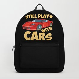 Still Plays With Cars Backpack