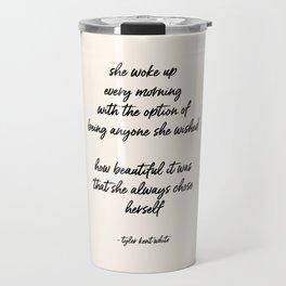 she always chose herself Travel Mug