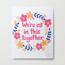 We're All In This Together Candy Pink Metal Print