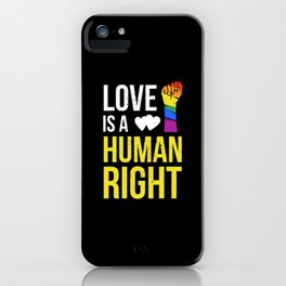 Love Is A Human Right & Gay Lesbian Pride Gift March & LGBT LGBTQ Apparel iPhone Case