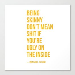 Insatiable Quote Canvas Print