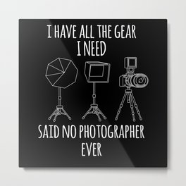 All The Gear Photography Photographer Photo Metal Print