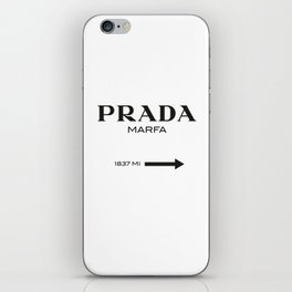 PradaMarfa sign iPhone Skin