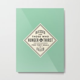 Hunger & Thirst Metal Print