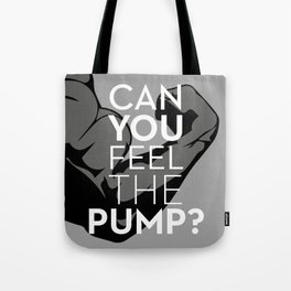 CAN YOU FEEL THE PUMP? FITNESS SLOGAN CROSSFIT MUSCLE Tote Bag
