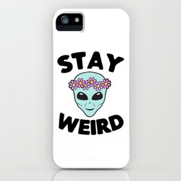 Stay Weird Alien Head iPhone Case