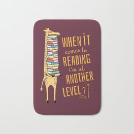 When it Comes to Reading I'm at Another Level - Giraffe Bath Mat