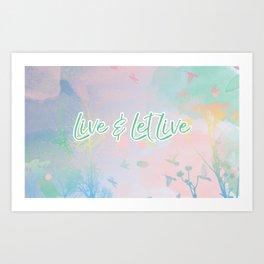 Pastel - Live & Let Live Art Print