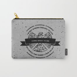 Come Back To Me Carry-All Pouch