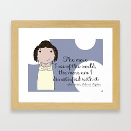 The More I See of the World Framed Art Print
