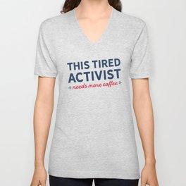 Tired Activist Needs Coffee! Unisex V-Neck