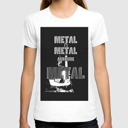 Metal, Metal and More Metal T-shirt