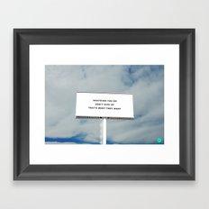 WHATEVER YOU DO Framed Art Print