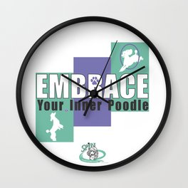 Embrace Your Inner Poodle Wall Clock